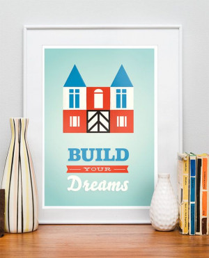 ... print, nursery quote, motivational, optimistic - Build your Dreams A3
