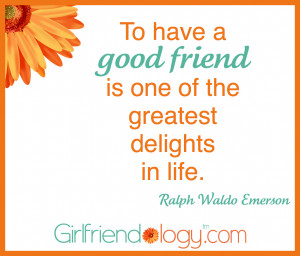Girlfriendology To Have A Good Friend. Missing A Good Friend Quote ...