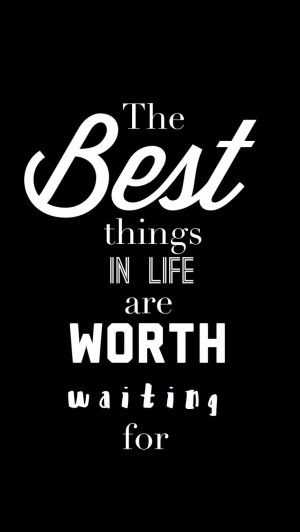life are worth waiting for.True Things, Real Quotes, Positive Quotes ...