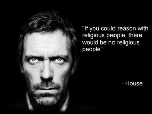 Funny Religious Quotes About Life: Quotes Stupidity From Dr House ...