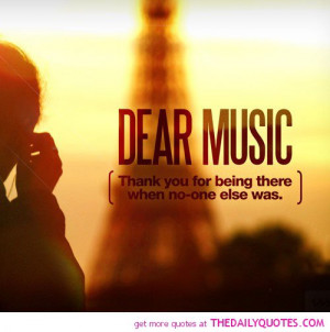 dear-music-thank-you-for-being-there-quotes-sayings-pictures.jpg