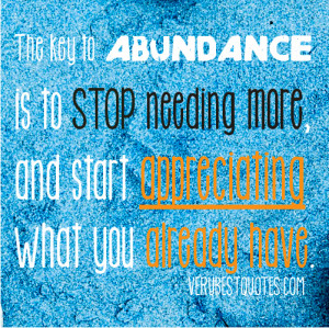 Abundance-Quotes-The-key-to-abundance-is-to-stop-needing-more-and ...
