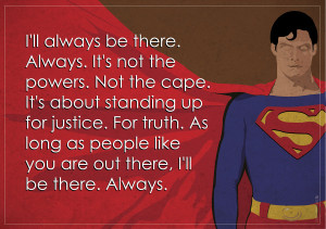 Superman Quotes Inspirational Superman will be there by ~