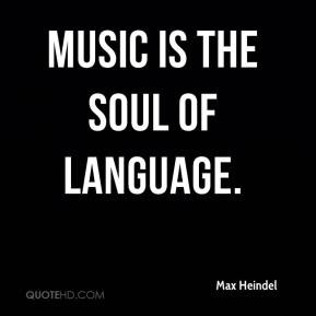 Max Heindel Music is the soul of language