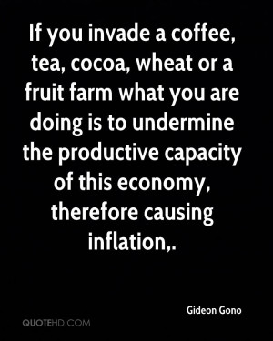 If you invade a coffee, tea, cocoa, wheat or a fruit farm what you are ...