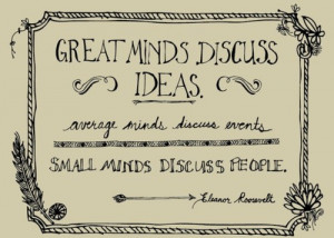 eleanor roosevelt quote great average small minds discuss