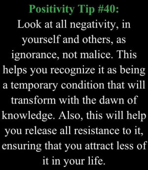 ... all negativity in yourself and others as ignorance not malice # quotes