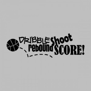 Dribble Shoot Score Basketball Wall Quotes Words Sayings Lettering
