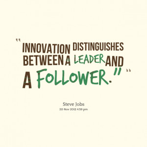 Quotes Picture: innovation distinguishes between a leader and a ...