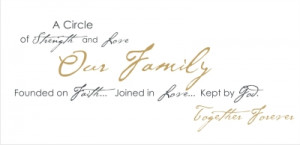 Circle of Strength and Love. Our Family. Founded on Faith, Joined in ...