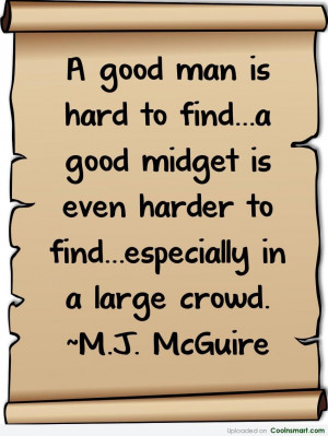 Funny Quote: A good man is hard to find....