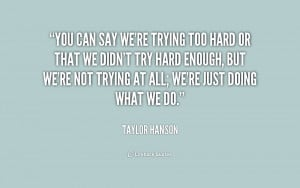 Quotes About Trying Too Hard