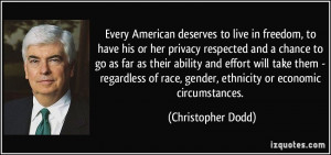 Every American deserves to live in freedom, to have his or her privacy ...
