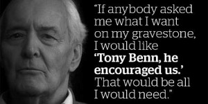 ... Tony Benn. We reprint a selection below. Many thanks to everyone who