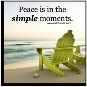 Peace is in the Simple Moments