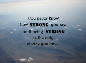 Being Strong Quotes...