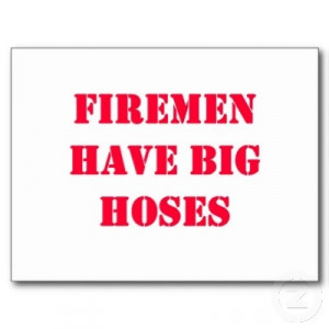 firefighter sayings and quotes | Fireman Sayings