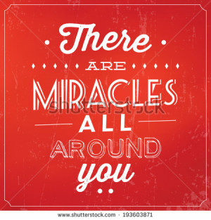 There Are Miracles All Around You / Quote Typographic Background ...