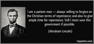 am a patient man — always willing to forgive on the Christian ...