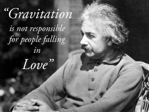 Famous Celebrity Quote ~ Gravitation is not responsible for people ...