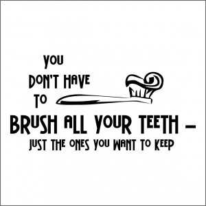 brush your teeth all of them