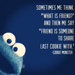 cookie cookiemonster quote friends lovely love enjoy enjoylife cute1