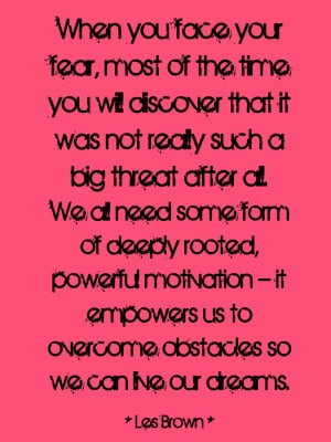 Face Your Fear & Live Your Dreams!