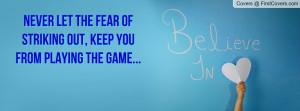 never let the fear of striking out , Pictures , keep you from playing ...