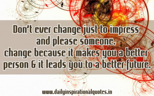 ... better person & It Leads You to a better Future ~ Inspirational Quote