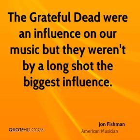 More Jon Fishman Quotes