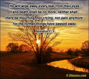 ... No More, Neither Shall There Be Mourning, Nor Crying… ~ Bible Quotes