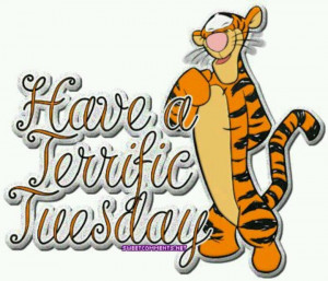 Have a terrific tuesday