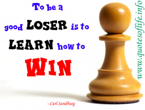 To-be-a-good-loser-is-to-learn-how-to-win-Carl-Sandburg.jpg