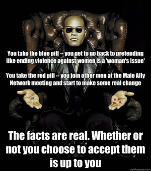 you take the blue pill you get to go back to pretending l - matrix