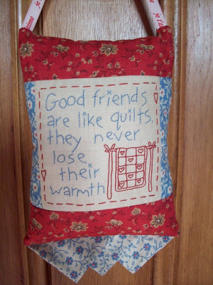... for Vicki.love the saying, need to put this on my friendship quilt