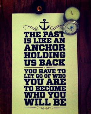 quotes the past is like an anchor holding us back ~ inspirational ...