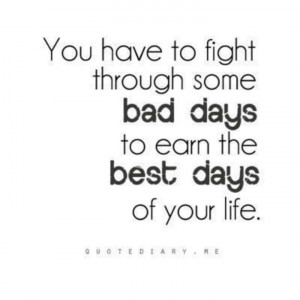 Earn the best days...
