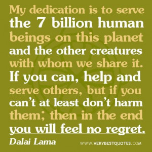 Dalai lama quotes my dedication is to serve the 7 billion human beings ...