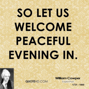 So let us welcome peaceful evening in.
