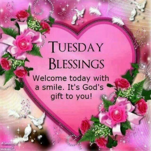 Tuesday Blessings Pictures, Photos, and Images for Facebook, Tumblr ...