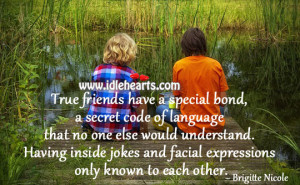 True friends have a special bond, a secret code of language that no ...