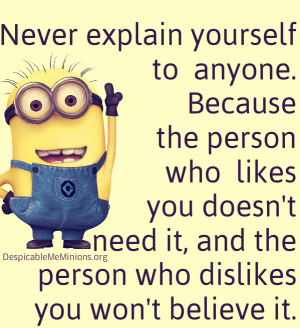 Never-explain-yourself-Minion-Quotes.jpg