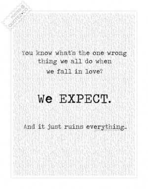 We expect too much quote