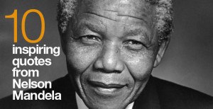 10 Inspiring Quotes from Nelson Mandela