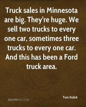 Truck sales in Minnesota are big They 39 re huge We sell two trucks to