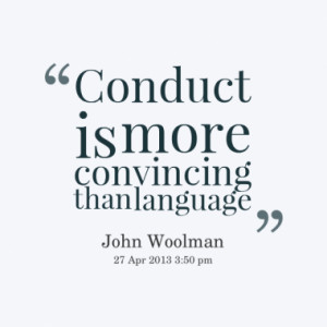 Conduct is more convincing than language