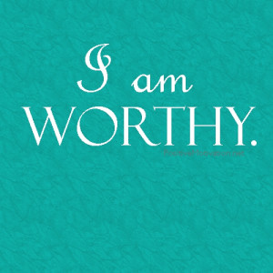 Affirmations for children 5.I am worthy