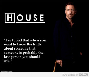 Dr HouseFavorite Dr., Quotes, People Lying, House Md, House M D, House ...