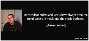 More Shawn Fanning Quotes