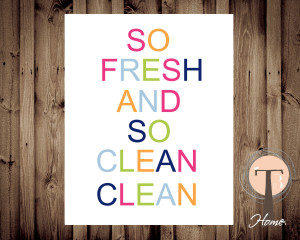Funny Clean Quotes About Life So fresh and so clean clean,